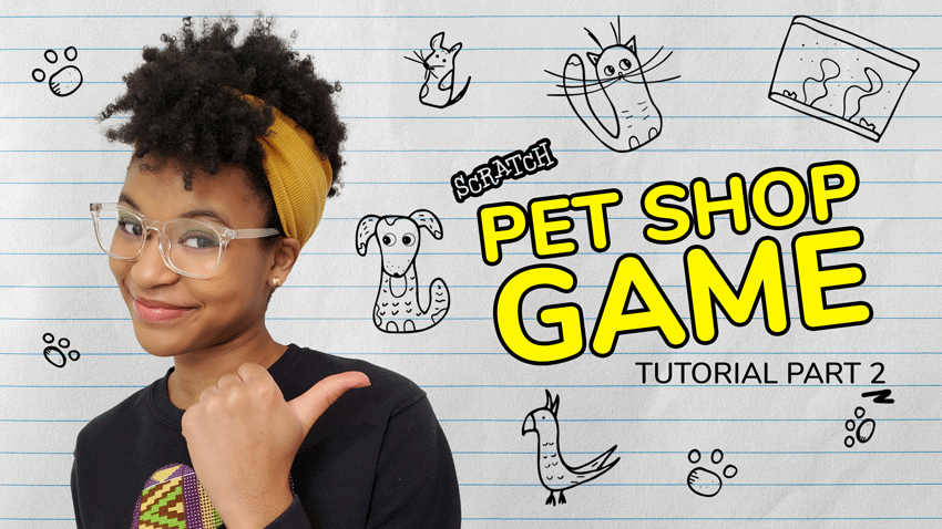 Part 2 of the Pet Shop Game Scratch Tutorial is HERE!